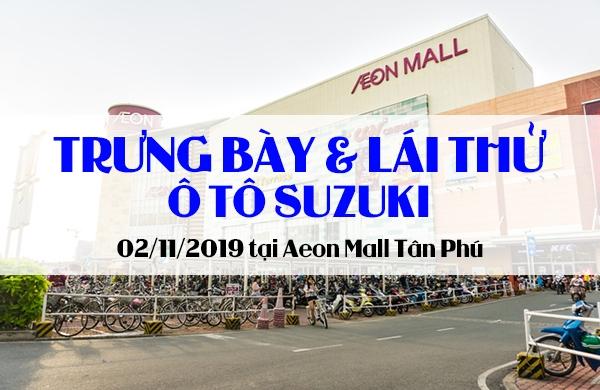 TRƯNG BÀY VÀ LÁI THỬ Ô TÔ SUZUKI TẠI AEON MALL TÂN PHÚ 11/2019