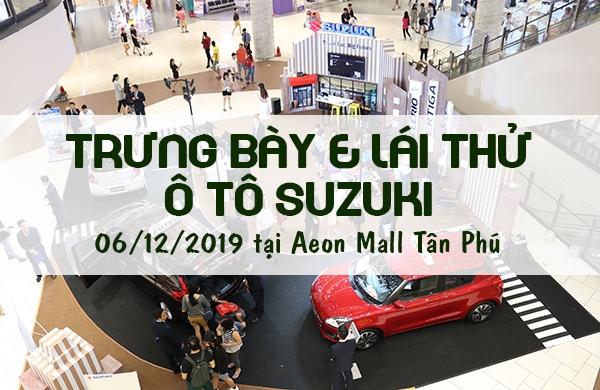 TRƯNG BÀY VÀ LÁI THỬ Ô TÔ SUZUKI TẠI AEON MALL TÂN PHÚ 12/2019
